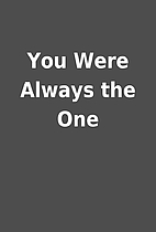 You Were Always the One