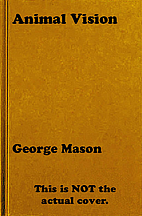 Animal vision by George Frederick Mason