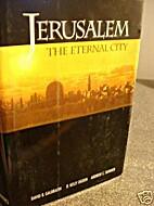 Jerusalem: The Eternal City by David B.…