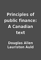 Principles of public finance: A Canadian…