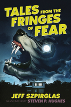 Tales from the Fringes of Fear by Jeff…