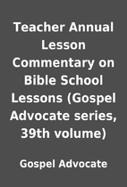 Teacher Annual Lesson Commentary on Bible…