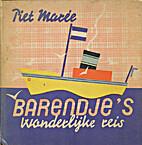 Barendje's wonderlijke reis by Antoinette…