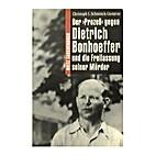 Der Prozeß gegen Dietrich Bonhoeffer und…