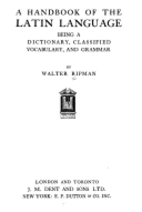 A handbook of the Latin language,: Being a…
