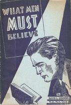 What men must believe by David Lipscomb…