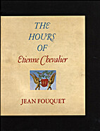 The Hours of Etienne Chevalier by Jean…