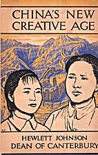 China's new creative age by Hewlett Johnson