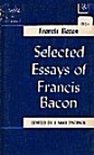 Selected Essays of Francis Bacon by Francis…