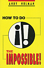How to Do the Impossible! by Andy Nulman