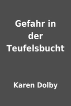 Gefahr in der Teufelsbucht by Karen Dolby