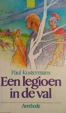 Een legioen in de val by Paul Kustermans