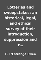 Lotteries and sweepstakes; an historical,…