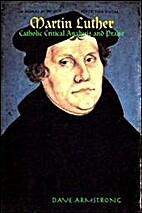 Martin Luther: Catholic Critical Analysis…