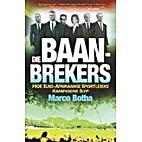 Die Baan-Brekers: Hoe Suid-Afrikaanse…
