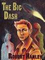 The Big Dash - Robert Hanley