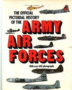 The official pictorial history of the Army…
