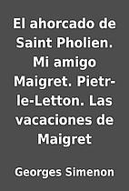 El ahorcado de Saint Pholien. Mi amigo…