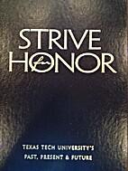 Strive for honor : Texas Tech University's…
