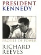 President Kennedy: Profile of Power by…
