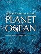 Planet ocean by Yann Arthus-Bertrand