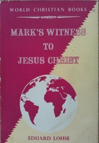 Mark's witness to Jesus Christ by…