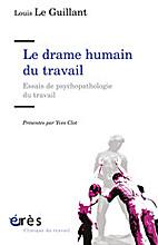 Le Drame Humain du travail by Yves Clot