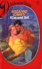 Kiss and Tell by Suzanne Carey