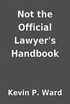 Not the Official Lawyer's Handbook by Kevin…