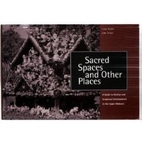 Sacred Spaces & Other Places: A Guide to…