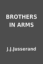 BROTHERS IN ARMS by J.J.Jusserand