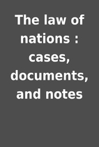 The law of nations : cases, documents, and…