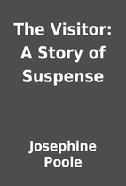 The Visitor: A Story of Suspense by…