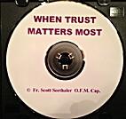 When Trust Matters Most [CD] by Fr. Scott…