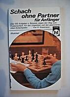Schach ohne Partner. by Herbert Grasemann