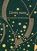 Livres rares : Six siècles de…