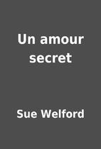 Un amour secret by Sue Welford