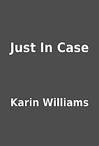 Just In Case by Karin Williams