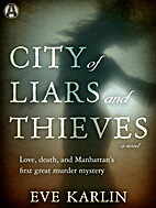 City of Liars and Thieves: A Novel by Eve…
