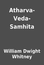 Atharva-Veda-Samhita by William Dwight…