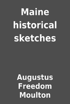 Maine historical sketches by Augustus…