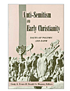 Anti-Semitism and Early Christianity: Issues…