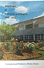 History of Kendal at Ithaca : 2000-2010 by…