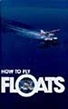 How to fly floats by J.J. Frey