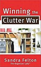 Winning the Clutter War by Sandra Felton