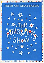 The Pling & Plong Show by Robert Broberg