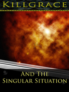 Killgrace and the Singular Situation by C.…
