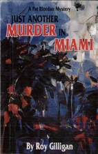 Just Another Murder in Miami by Roy Gilligan
