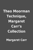 Theo Moorman Technique, Margaret Carr's…