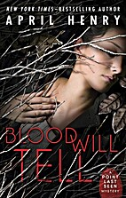 Blood Will Tell (Point Last Seen) by April…